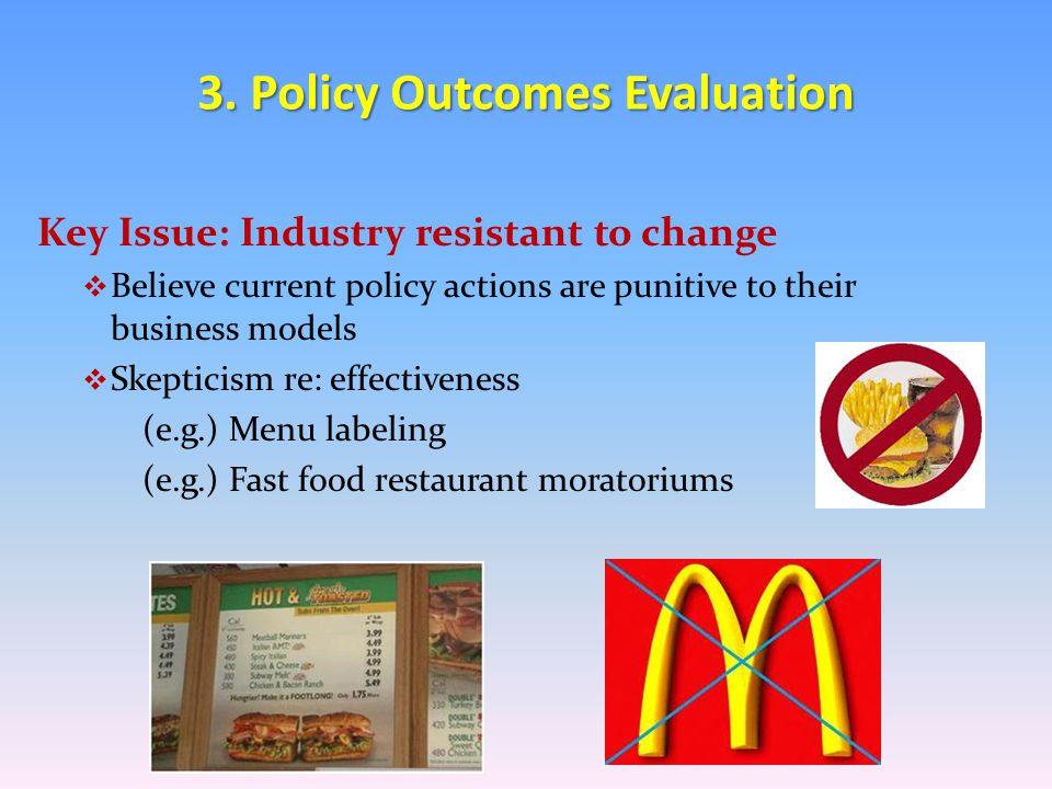 The Need effective  Provide guidance in developing strategies and policy proposals that can be effective in reducing calories sold  To determine the unintended consequences of proposed policy and regulatory scenarios in advance  To visually demonstrate the impact/benefits of proposed changes to industry( Show me ) 3.