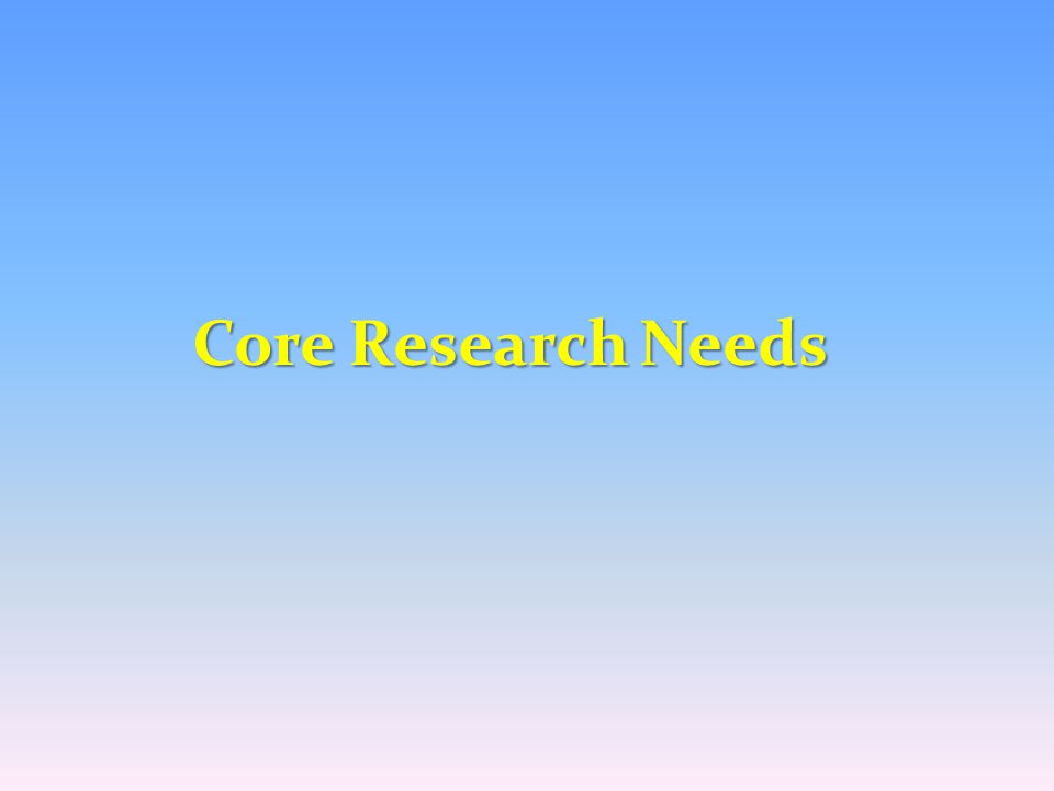 Core Research Needs