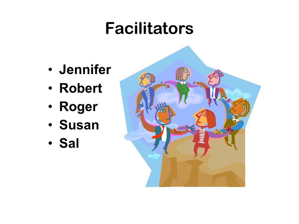 Facilitators Jennifer Robert Roger Susan Sal