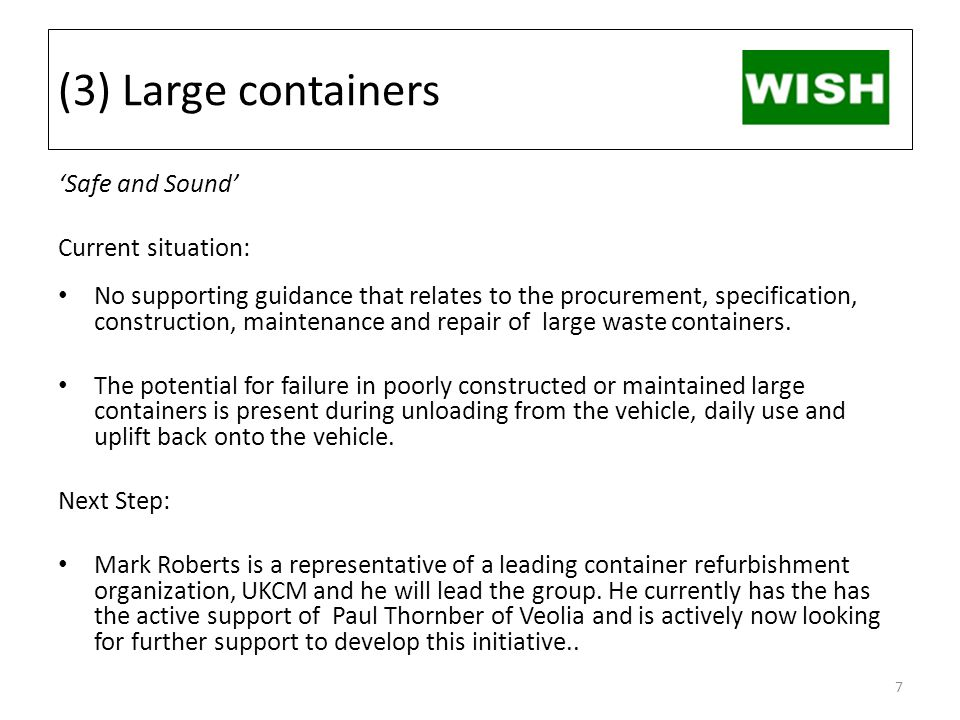 (3) Large containers 'Safe and Sound' Current situation: No supporting guidance that relates to the procurement, specification, construction, maintenance and repair of large waste containers.