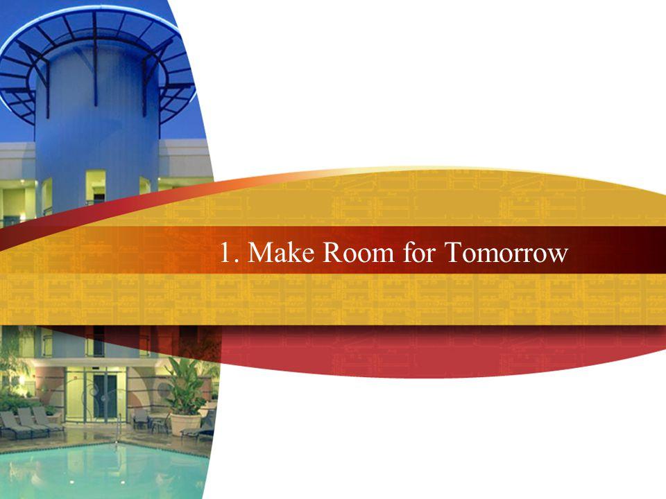 1. Make Room for Tomorrow