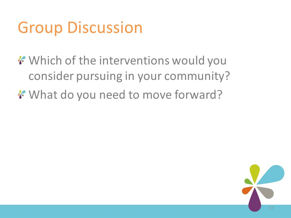 Group Discussion Which of the interventions would you consider pursuing in your community.