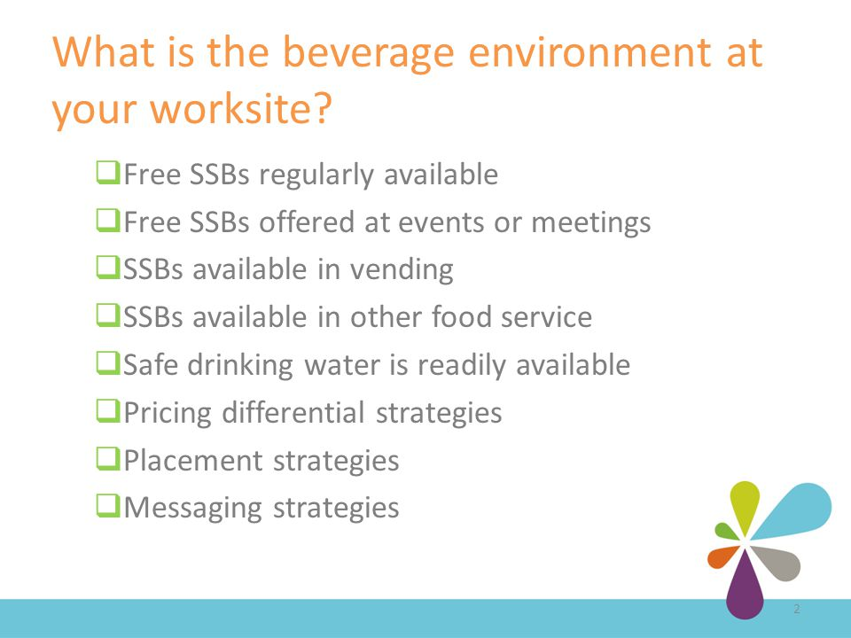 What is the beverage environment at your worksite.