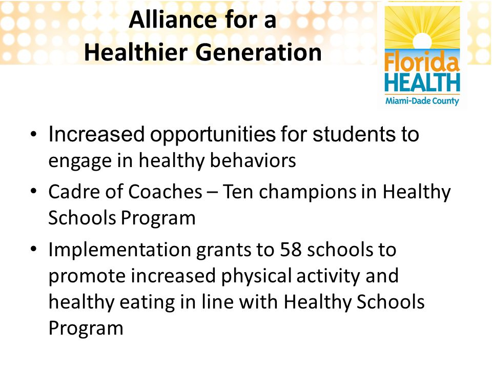 Alliance for a Healthier Generation Increased opportunities for students to engage in healthy behaviors Cadre of Coaches – Ten champions in Healthy Sc
