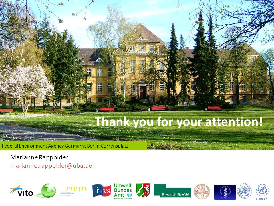 Thank you for your attention! Marianne Rappolder marianne.rappolder@uba.de Federal Environment Agency Germany, Berlin Corrensplatz