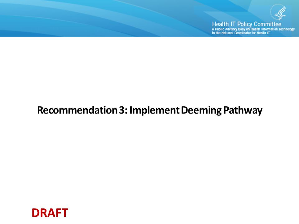 DRAFT Recommendation 3: Implement Deeming Pathway