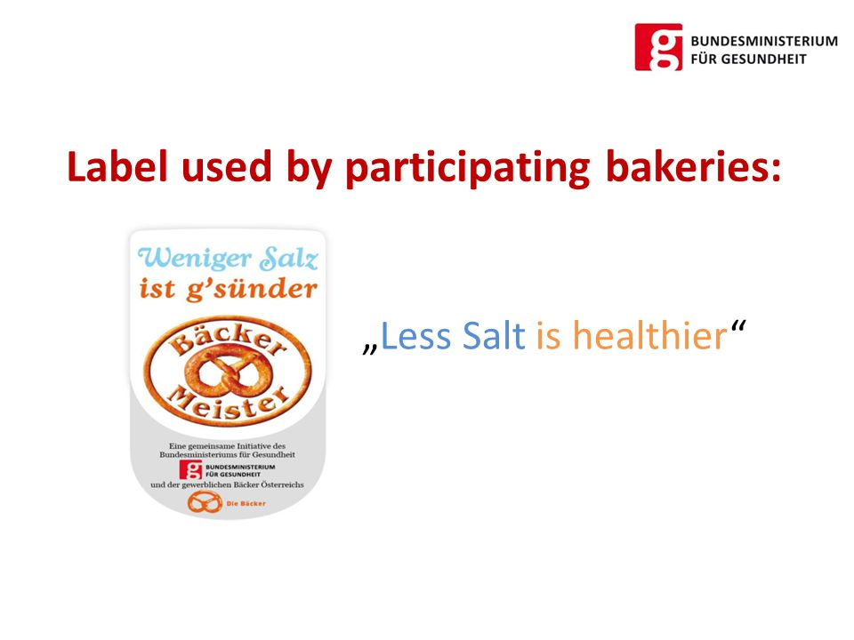 "Label used by participating bakeries: ""Less Salt is healthier"