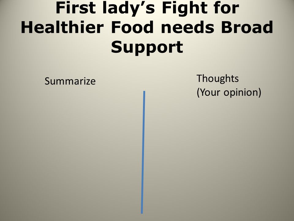 First lady's Fight for Healthier Food needs Broad Support Summarize Thoughts (Your opinion)