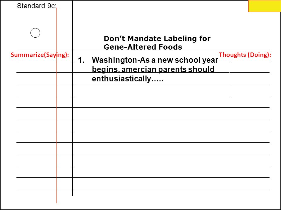 121 Standard 9c: Don't Mandate Labeling for Gene-Altered Foods 1.Washington-As a new school year begins, amercian parents should enthusiastically…..