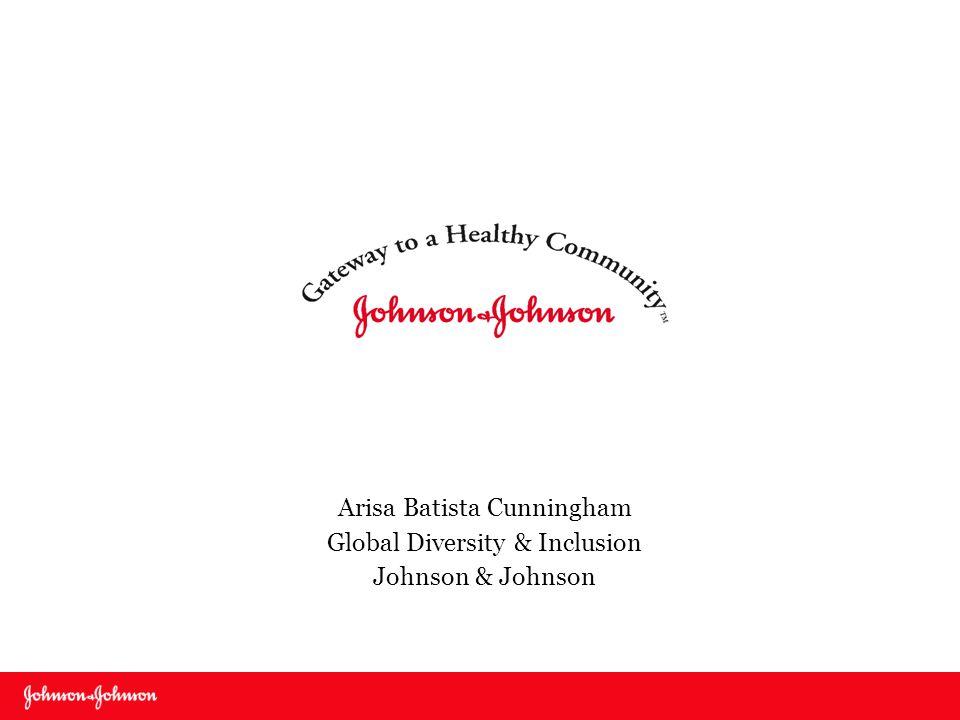 1 Arisa Batista Cunningham Global Diversity & Inclusion Johnson & Johnson