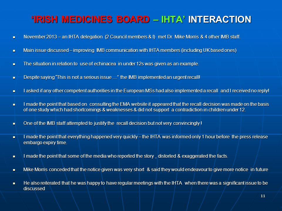 'IRISH MEDICINES BOARD – IHTA' INTERACTION November 2013 – an IHTA delegation (2 Council members & I) met Dr.