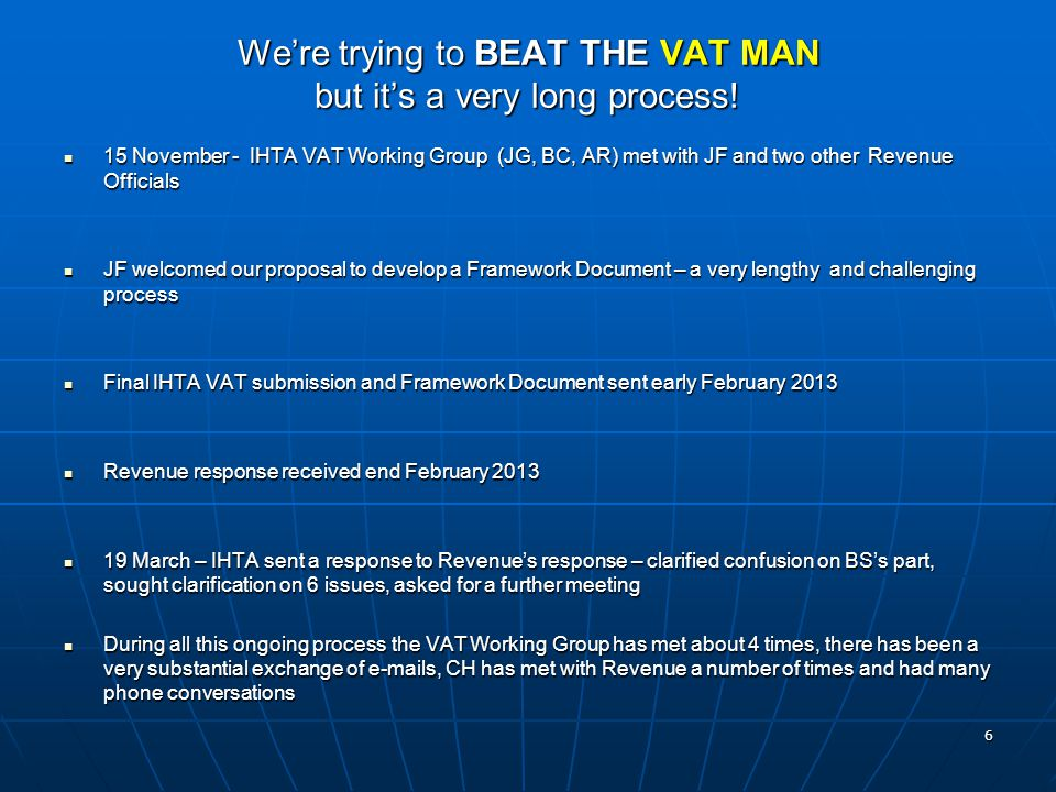 We're trying to BEAT THE VAT MAN but it's a very long process.