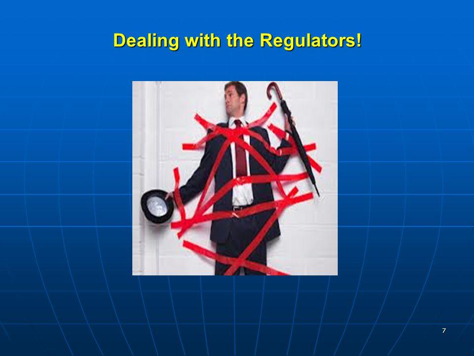 Dealing with the Regulators! 7