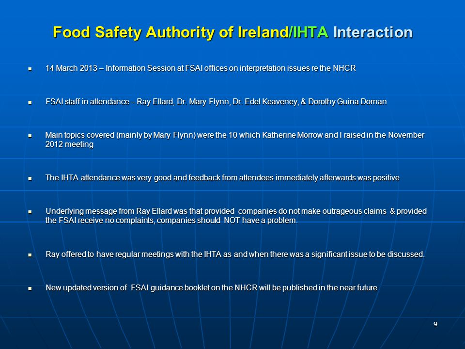Food Safety Authority of Ireland/IHTA Interaction 14 March 2013 – Information Session at FSAI offices on interpretation issues re the NHCR 14 March 2013 – Information Session at FSAI offices on interpretation issues re the NHCR FSAI staff in attendance – Ray Ellard, Dr.
