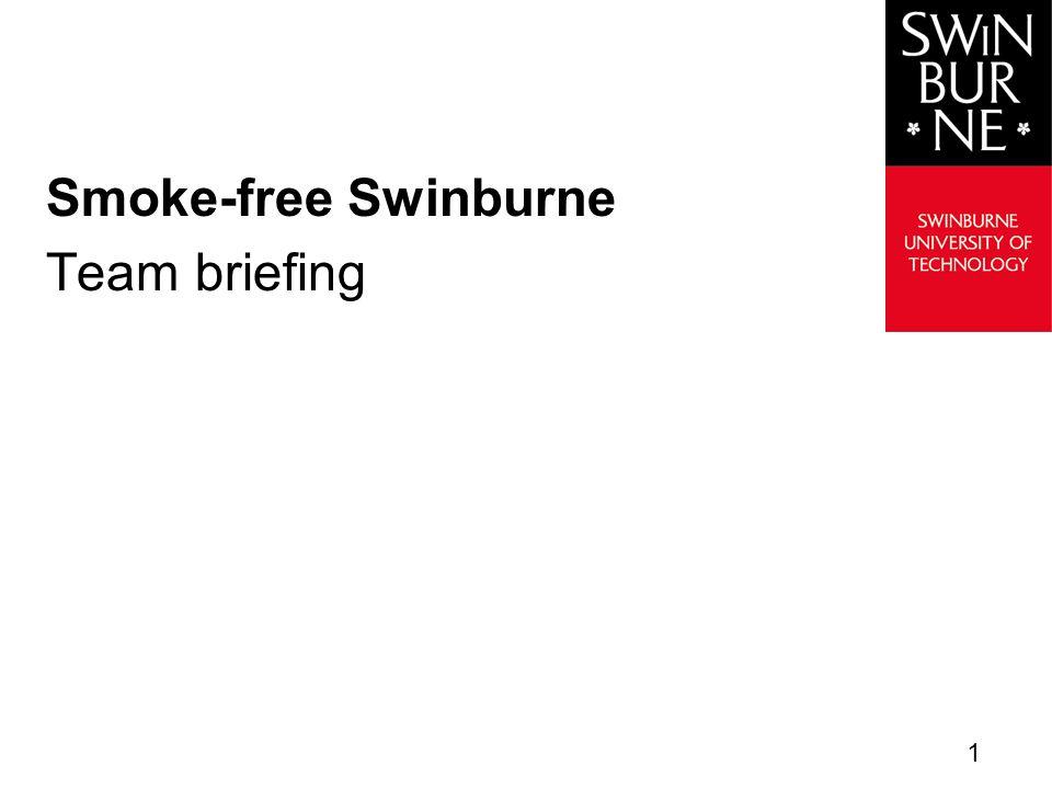 Smoke-free Swinburne Team briefing 1