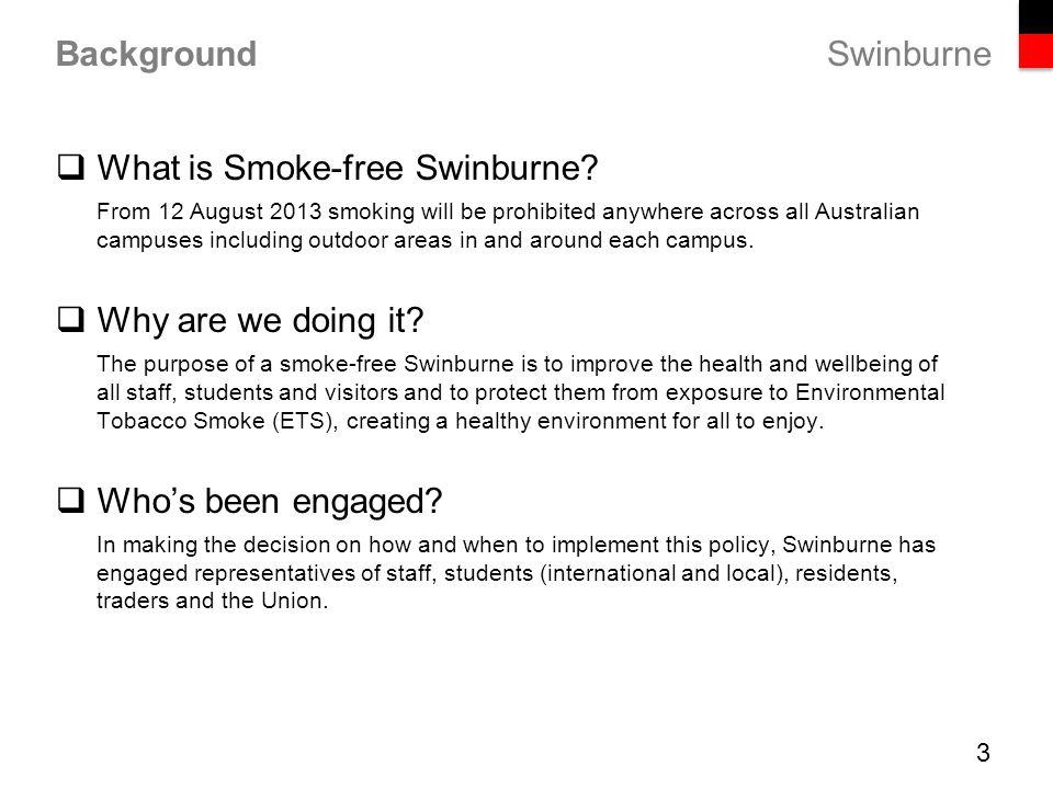 Swinburne Background  What is Smoke-free Swinburne.