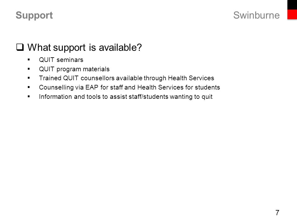 Swinburne Support  What support is available.