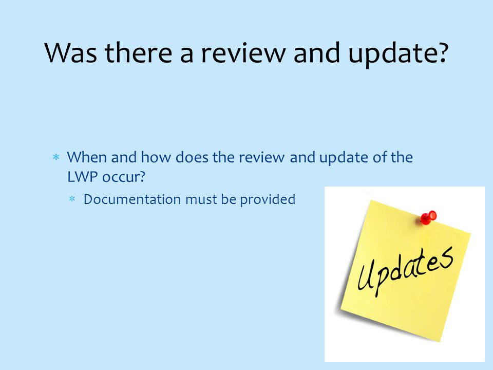  When and how does the review and update of the LWP occur.