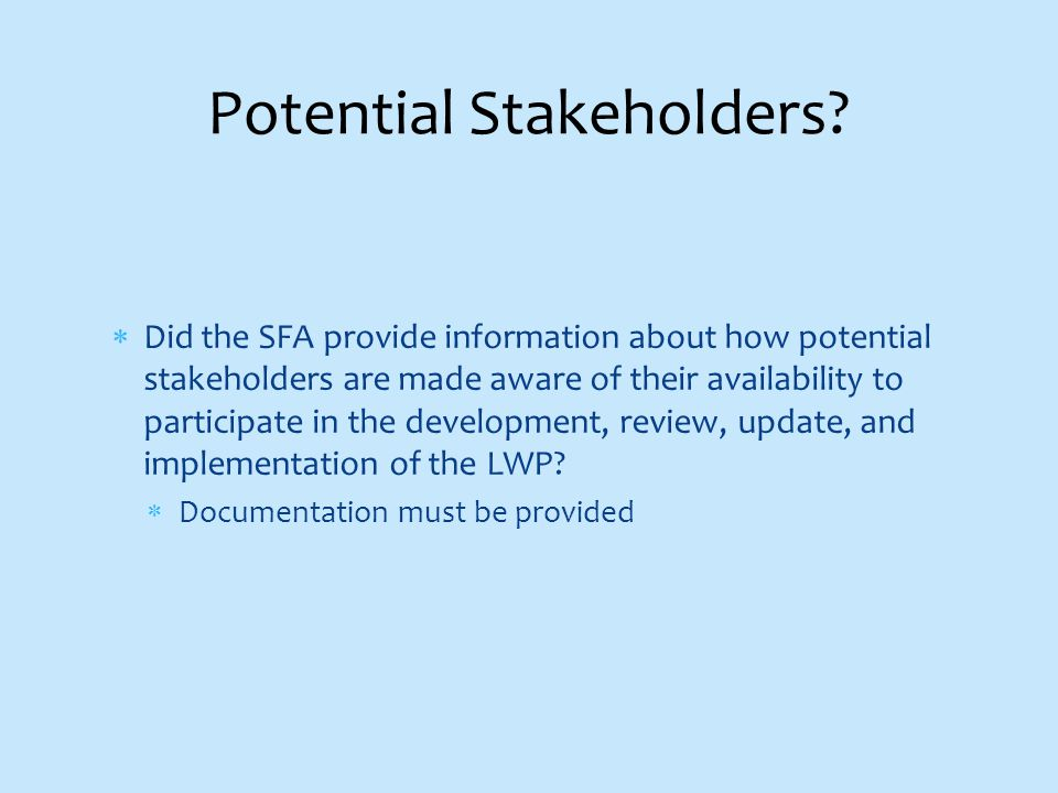  Did the SFA provide information about how potential stakeholders are made aware of their availability to participate in the development, review, update, and implementation of the LWP.