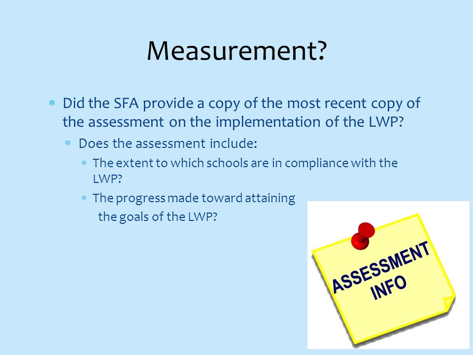 Did the SFA provide a copy of the most recent copy of the assessment on the implementation of the LWP.