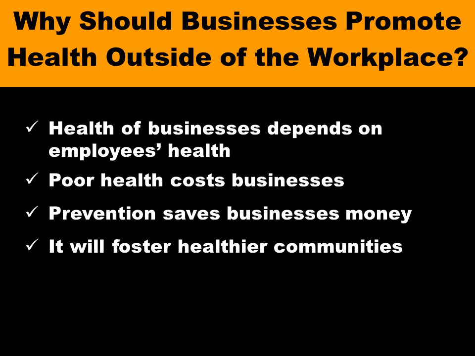 Health of businesses depends on health of their employees!