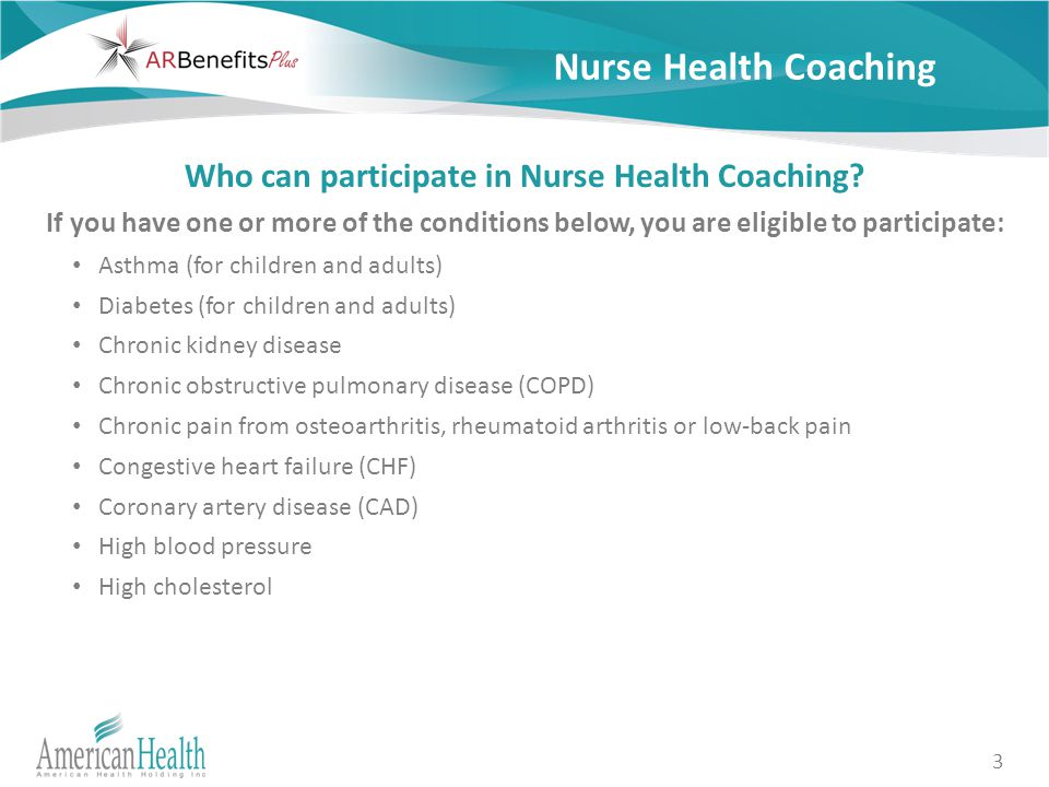 3 Nurse Health Coaching Who can participate in Nurse Health Coaching.