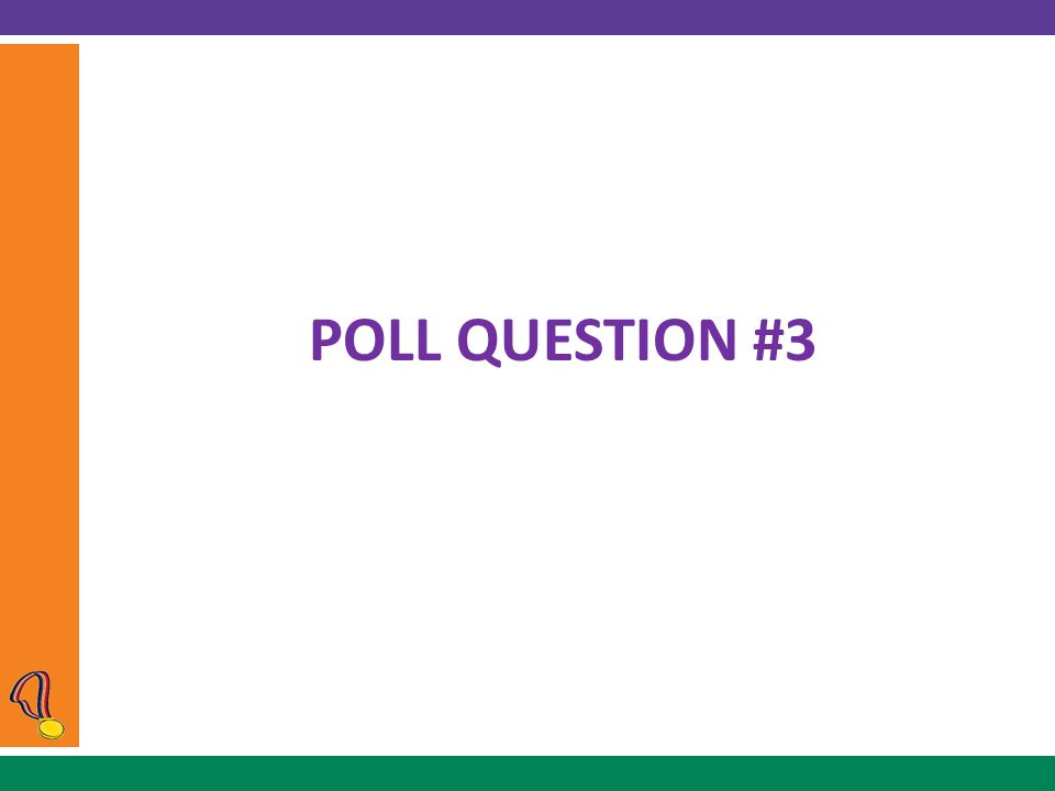 POLL QUESTION #3