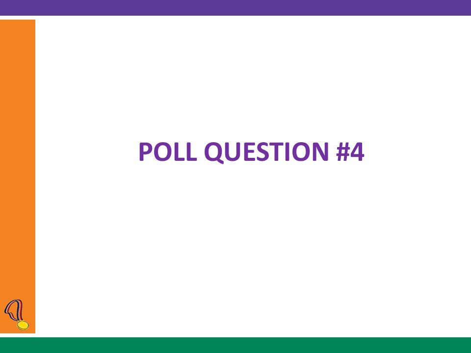 POLL QUESTION #4