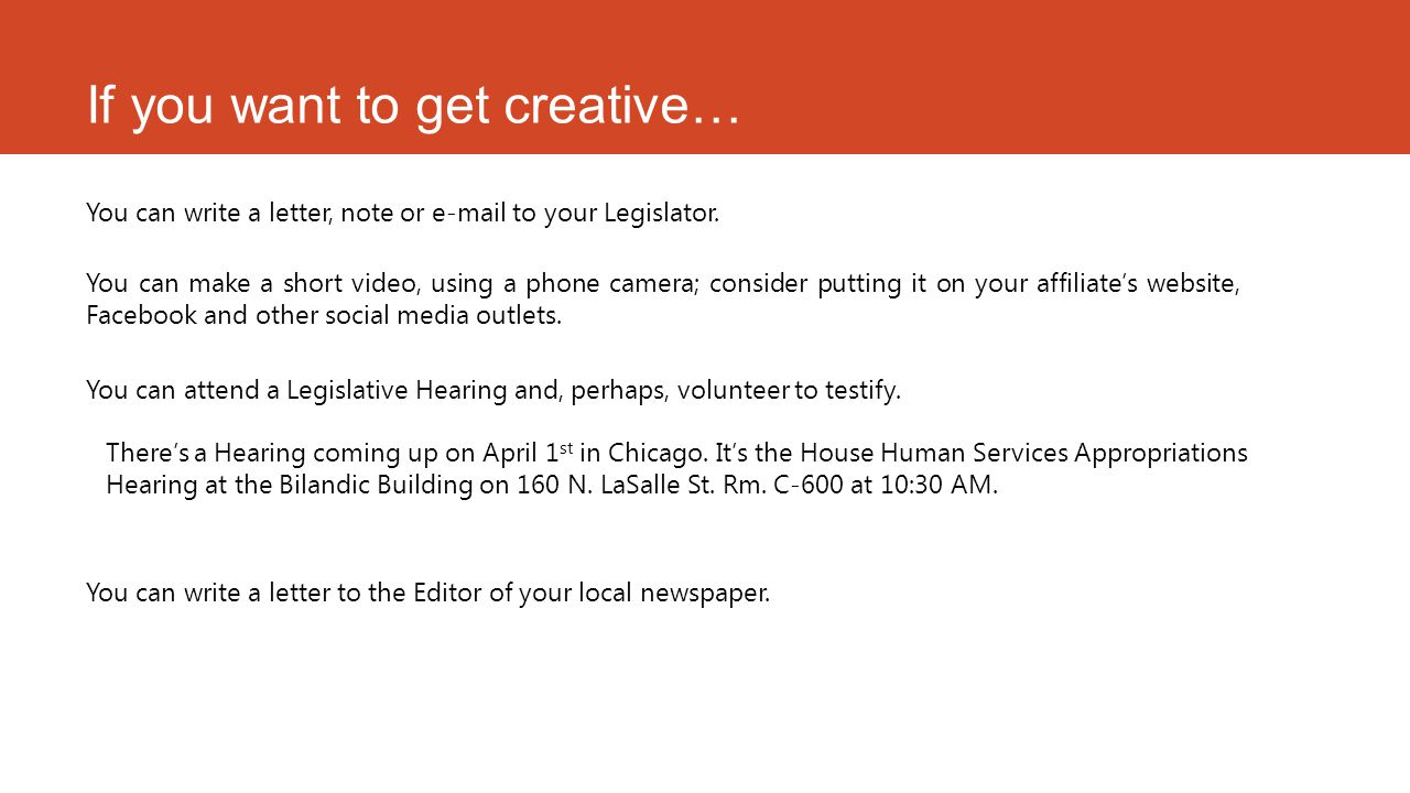 If you want to get creative… You can write a letter, note or e-mail to your Legislator.