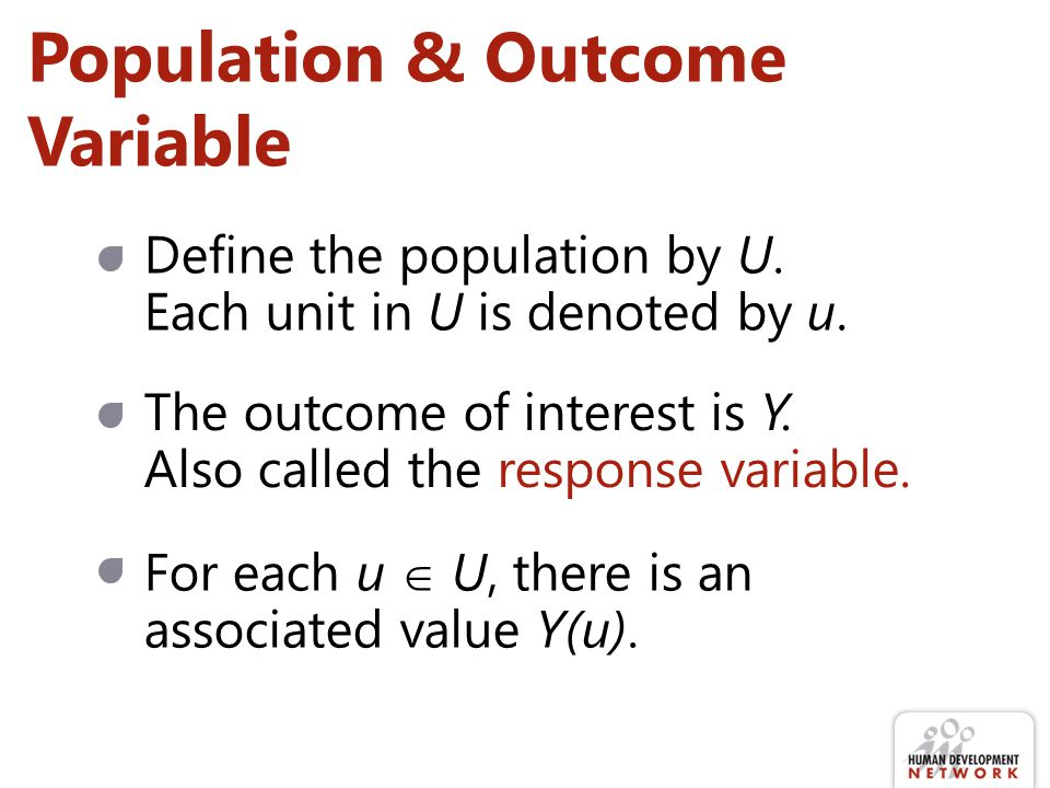 Population & Outcome Variable Define the population by U.