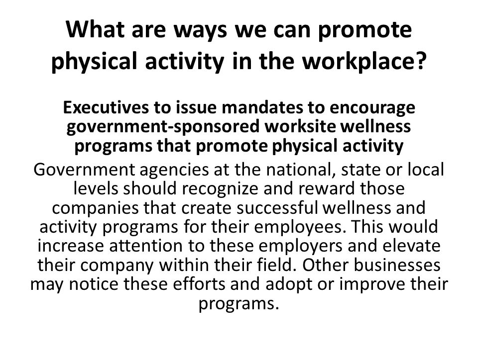 What are ways we can promote physical activity in the workplace.