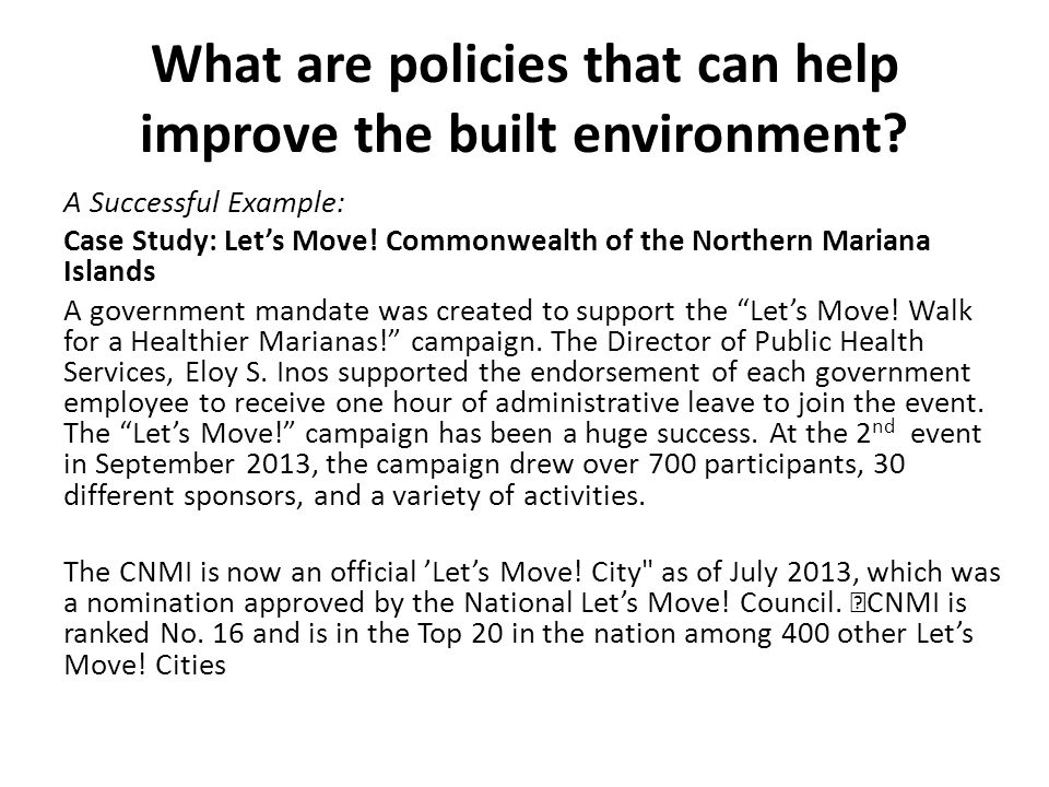 What are policies that can help improve the built environment.