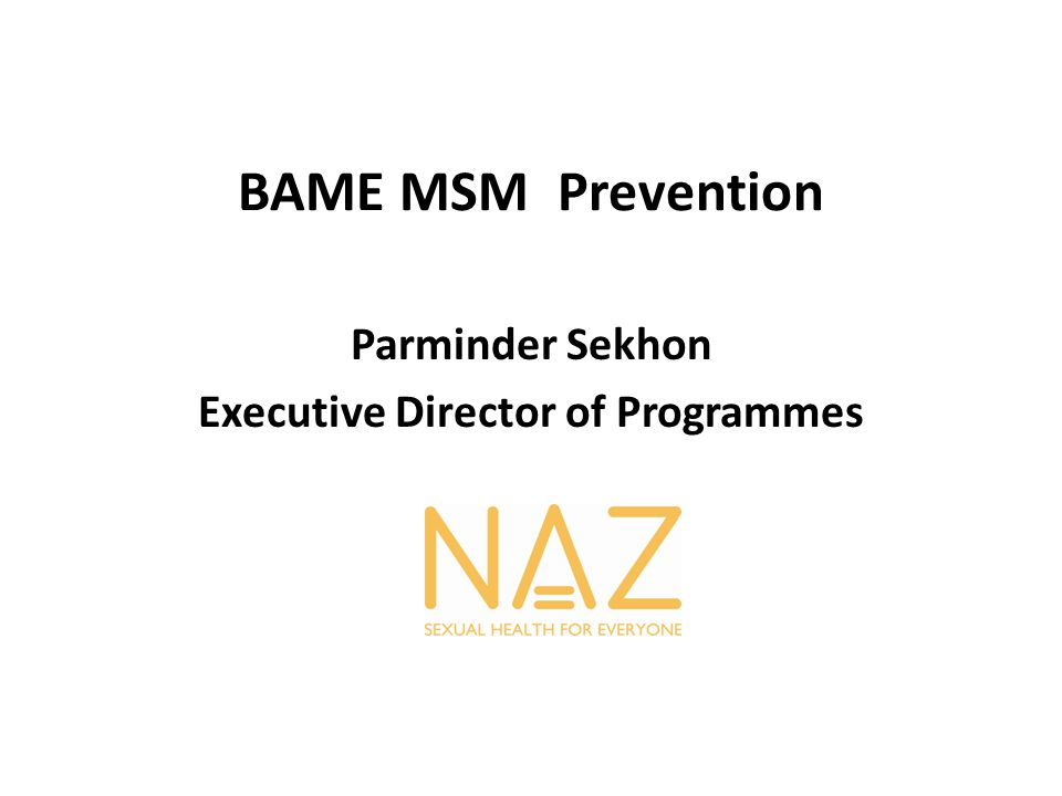 BAME MSM Prevention Parminder Sekhon Executive Director of Programmes