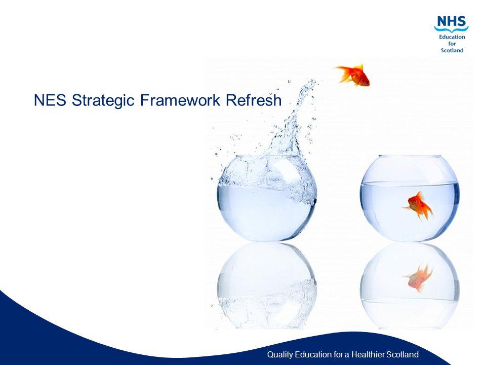Quality Education for a Healthier Scotland NES Strategic Framework Refresh