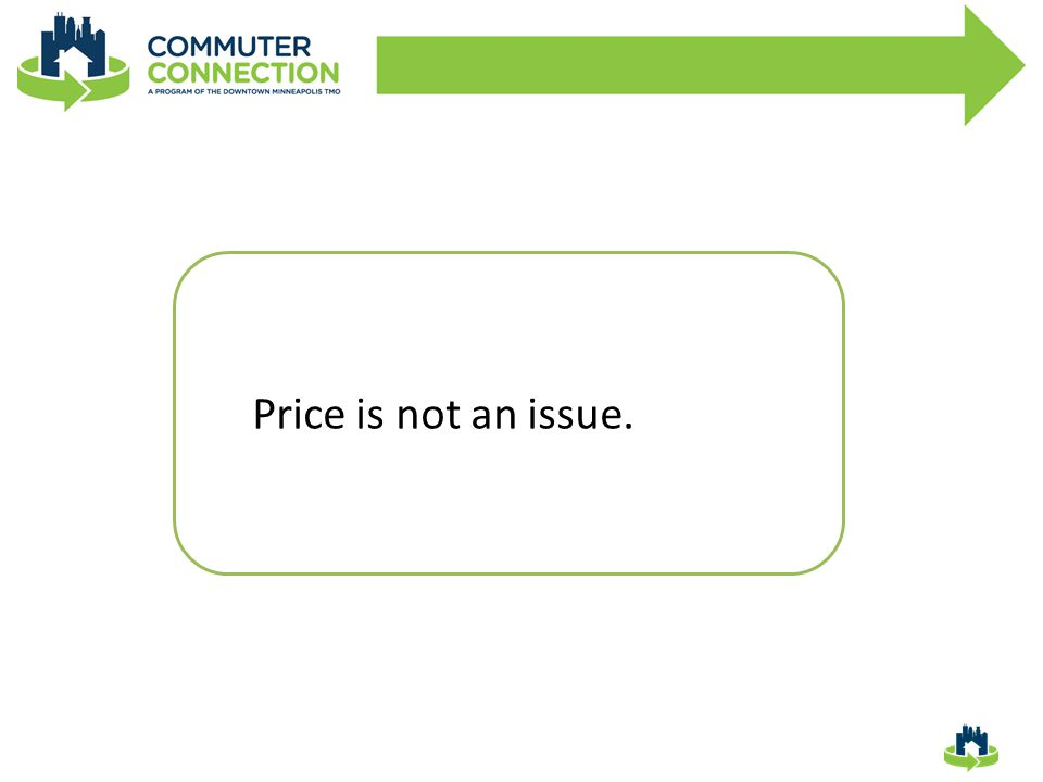 Price is not an issue.
