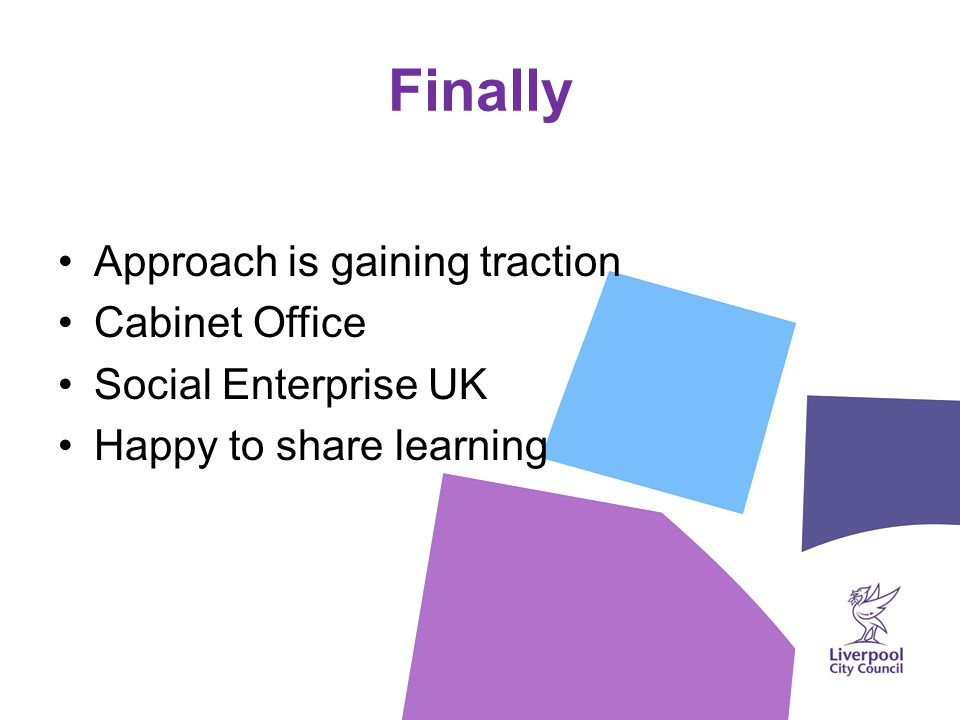 Finally Approach is gaining traction Cabinet Office Social Enterprise UK Happy to share learning
