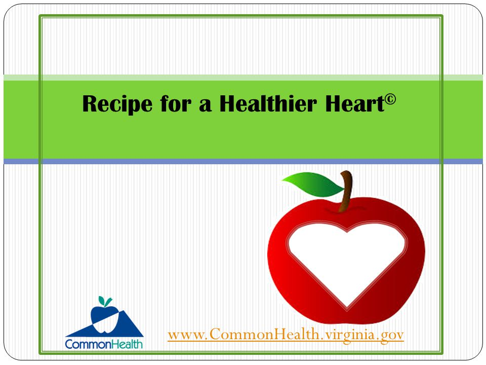 Recipe for a Healthier Heart © www.CommonHealth.virginia.gov