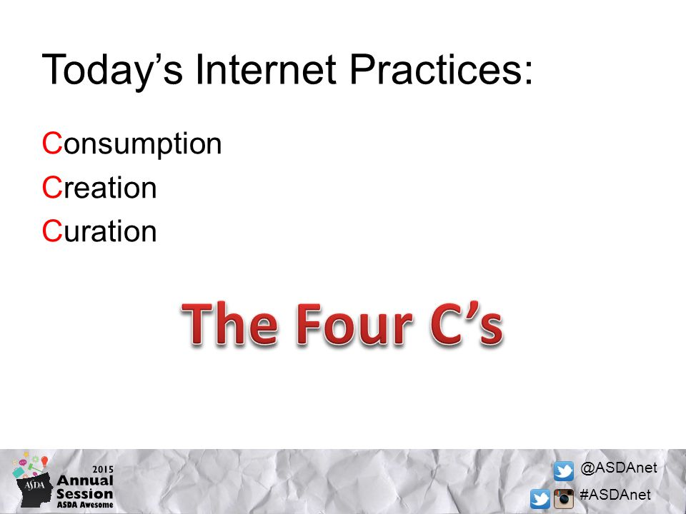 @ASDAnet #ASDAnet Today's Internet Practices: Consumption Creation Curation