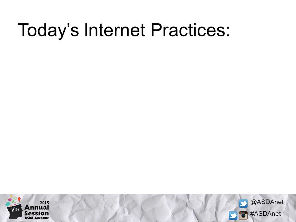 @ASDAnet #ASDAnet Today's Internet Practices: