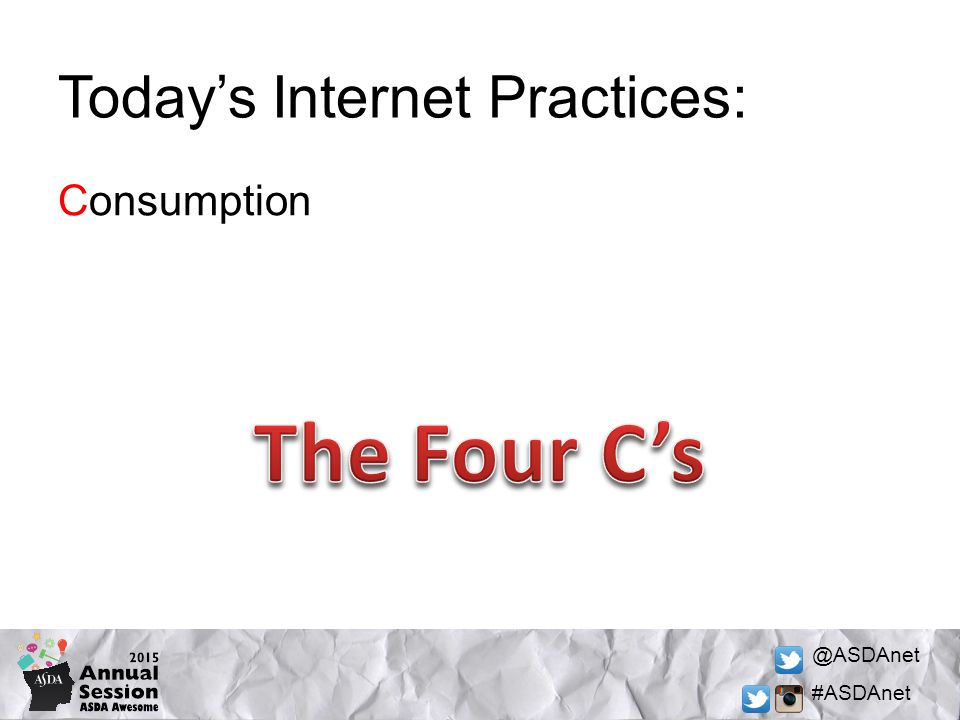 @ASDAnet #ASDAnet Today's Internet Practices: Consumption