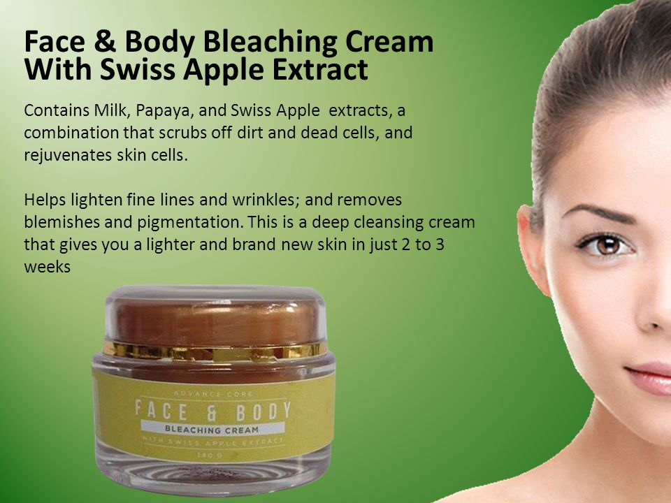 Face & Body Bleaching Cream Contains Milk, Papaya, and Swiss Apple extracts, a combination that scrubs off dirt and dead cells, and rejuvenates skin cells.
