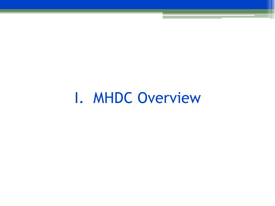 I. MHDC Overview