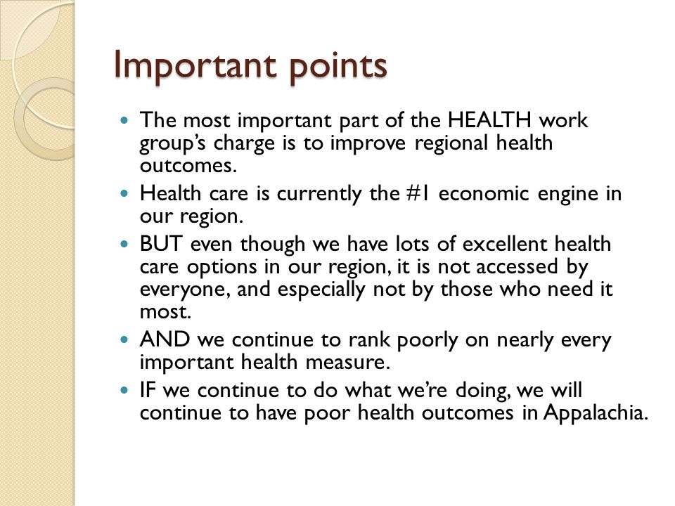 Important points The most important part of the HEALTH work group's charge is to improve regional health outcomes.