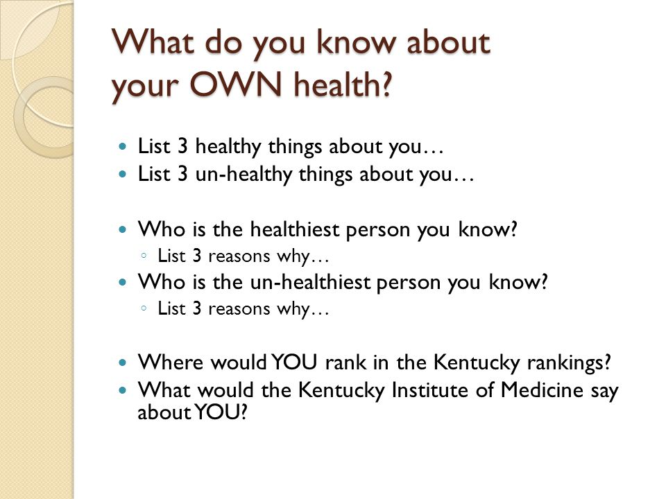 What do you know about your OWN health.