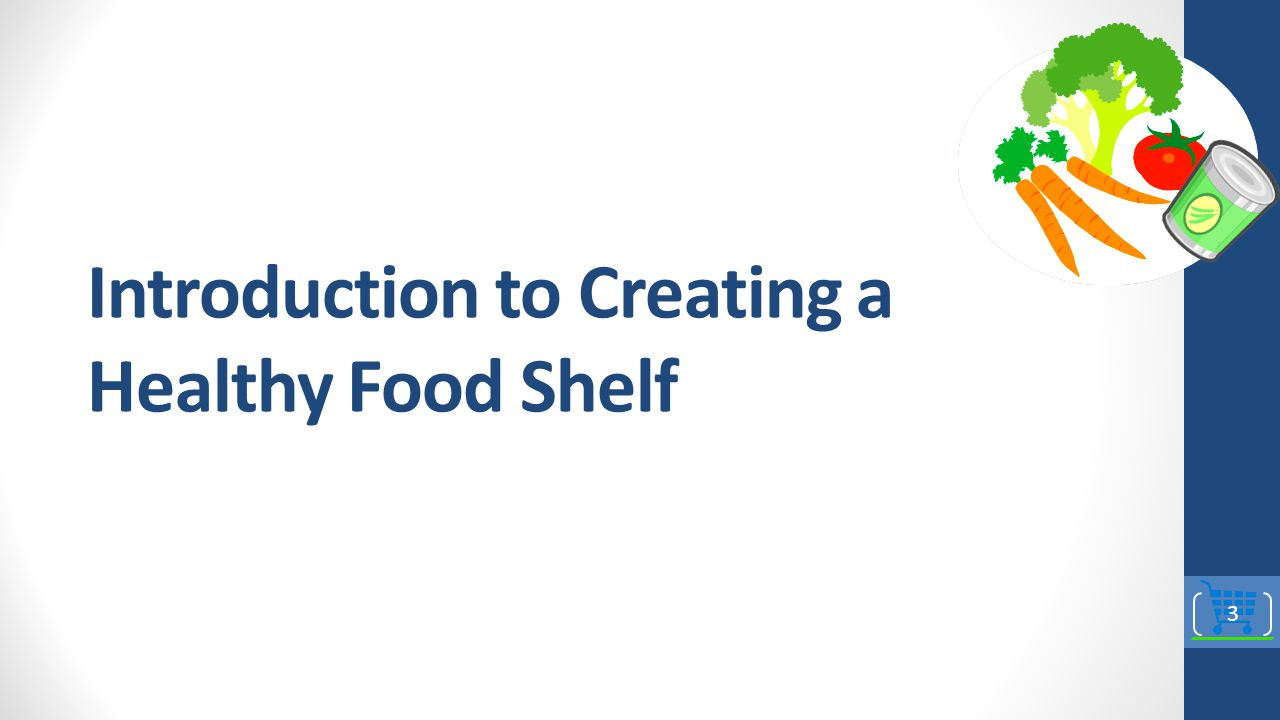 Introduction to Creating a Healthy Food Shelf 3