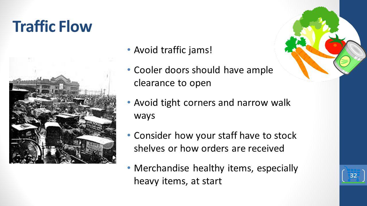 Traffic Flow Avoid traffic jams.
