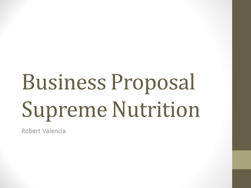 Business Proposal Supreme Nutrition Robert Valencia