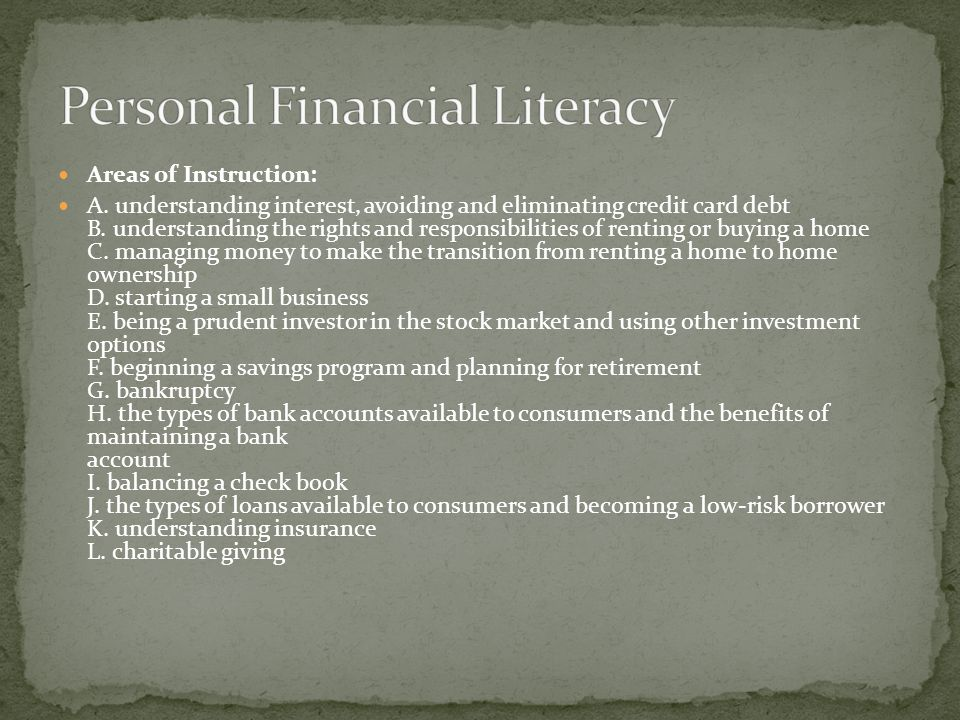 Areas of Instruction: A. understanding interest, avoiding and eliminating credit card debt B.