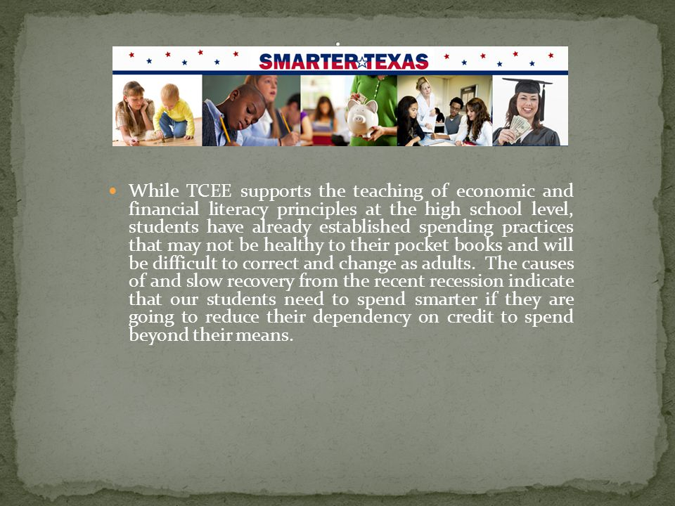 An important goal of Smarter Texas is to encourage healthier spending so that students can save for college or technical school and to have the financial resources needed for important and/or emergency purchases.