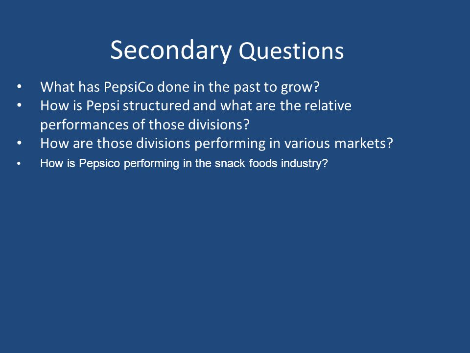Keys to PepsiCo's Success and Growth Soft DrinksSalty Snacks Complementary Goods Strategic Acquisition Ability to Build Strong Brands Strong Relationships with Retail Partners Growth